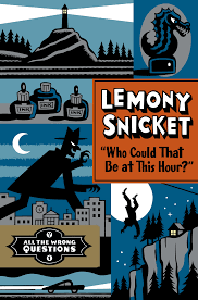who could that be at this hour lemony snicket wiki fandom