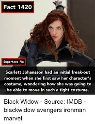 Black Widow Meme - fact 1420 superhero fix scarlett johansson had an initial freak