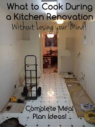 what to cook and eat during a kitchen renovation complete meal