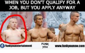 Funk Meme - when you don t qualify for a job but you apply anyway funk funky