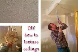 How To Texture A Ceiling With Paint - diy why spend more how to texture a ceiling cheaply and easily