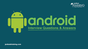 android interview questions and answers developer u0026 testing