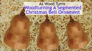 woodturning a segmented christmas bell ornament youtube