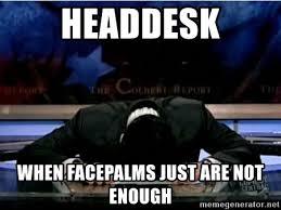 Head Desk Meme - headdesk when facepalms just are not enough head desk meme generator