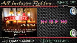 all inclusive riddim mix feb 2016 dj frass records mix by djeasy