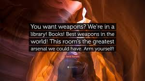 quote books library david tennant quote u201cyou want weapons we u0027re in a library books