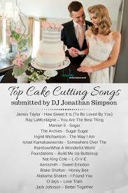 wedding cake cutting songs dj jonathan s top cake cutting songs wedding ideas