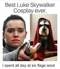 Six Flags Meme - best luke skywalker cosplay ever i spent all day at six flags woot