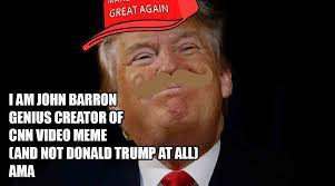 Video Memes Creator - i am the cnn video meme creator ama the donald