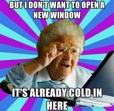 Grandma Internet Meme - 24 super funny grandma memes love brainy quote