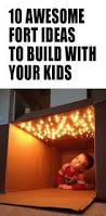10 awesome fort ideas to build with your kids forts activities
