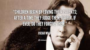 wedding quotes oscar wilde children begin loving their parents after a time they judge oscar