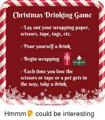 Meme Drinking Game - christmas drinking game lay out your wrapping paper scissors tape