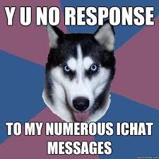 No Response Meme - no response meme 28 images sends long text message y u no
