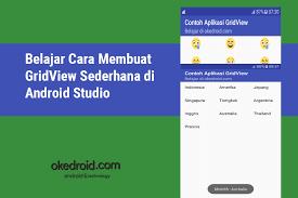 membuat aplikasi android sederhana dengan flash belajar cara membuat gridview sederhana di android studio okedroid
