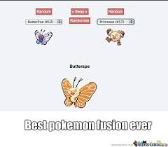 Best Pokemon Memes - best pokemon fusion by thegoodbadguy meme center