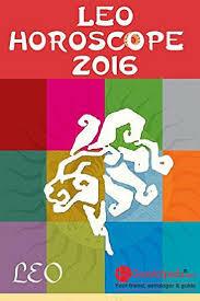 2017 horoscope predictions best 25 leo horoscope 2016 ideas on pinterest taurus horoscope