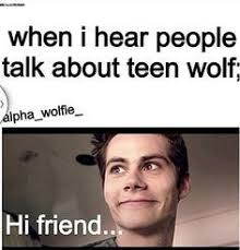 Memes For Teens - amazing just perfect never too much shut up teen wolf dylan o