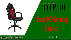 pc gaming desk chair best pc gaming chair top 10 best comfortable pc gaming chairs