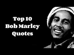 10 amazing bob marley quotes