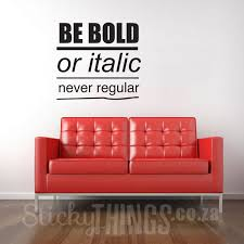 Office Wall Art | office wall art decal quote be bold stickythings co za