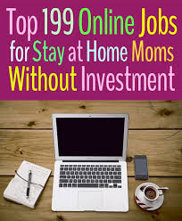 Design Works At Home Top 199 Online Jobs For Stay At Home Moms Without Investment Job