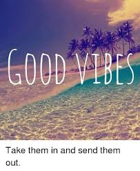 Good Vibes Meme - good vibes take them in and send them out meme on esmemes com