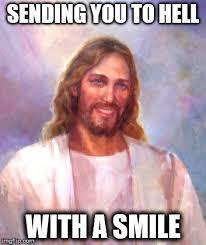 Hell Meme - smiling jesus meme imgflip