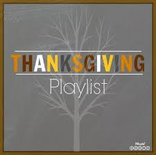 thanksgiving playlist from blissful roots i wouldn t put some of