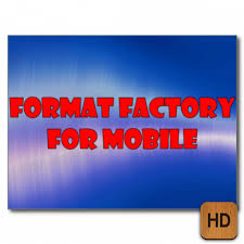 format factory full hd amazon com format factory for mobile appstore for android