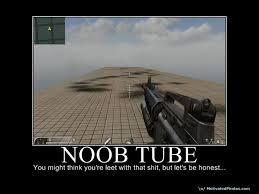 Tube Meme - image 104773 noob tube know your meme