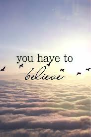 believe quotes you to believe picsmine