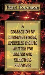 a collection of christian poems speeches skits written for