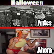 Memes De Halloween - cuánto cabrón los trajes de halloween han ido empeorando y cada