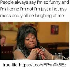 Im Funny Memes - 25 best memes about im so funny im so funny memes