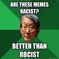 Funny Racist Memes - racist memes 28 images the gallery for gt funny racist asian