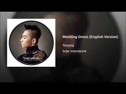 Wedding Dress Taeyang Mp3 Taeyang Wedding Dress English Version By Kevin Lien Mp3 Free