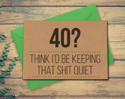 funny 40th birthday card 40 card think id be keeping that