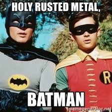 Batman And Robin Memes - holy rusted metal batman batman and robin meme generator
