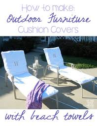 Cushion Covers For Outdoor Furniture How To Make Towel Slipcovers For Outdoor Chairs In My Own Style