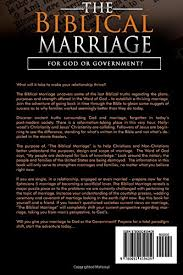 the biblical marriage for god or government joshua paul
