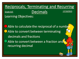 reciprocals terminating and recurring decimals by dannytheref