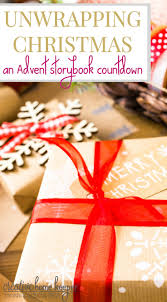 unwrapping christmas an advent storybook countdown creative