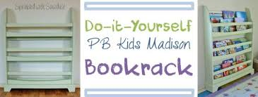 Pottery Barn Kids Books How To Build A Pottery Barn Kids Madison Bookrack Sprinkled With