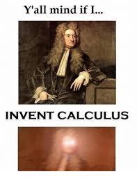 Calculus Meme - y all mind if i invent calculus dank meme on me me