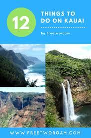 the top 12 things to do on kauai free two roam