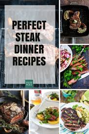 Healthy Steak Dinner Ideas 12 Steak Dinner Recipes That Are Better Than Any Steakhouse Can