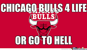 Chicago Bulls Memes - chicago bulls 4 life by stormblade301 meme center