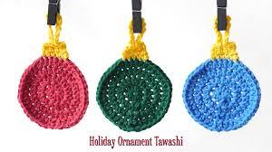 crochet holiday ornament tawashi youtube