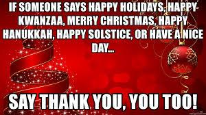 if someone says happy holidays happy kwanzaa merry